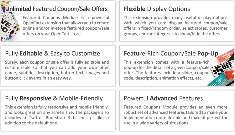 featured coupons module includes a number of features and benefits perfect for your online store using this opencart module you can efficiently